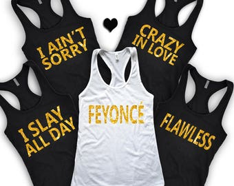 Feyonce Tank Top,I Slay All Day, The Single Ladies, Cheers Bitches Shirts, Bachelorette Party Tees, Bridal Gift, Feyonce Bride Shirt