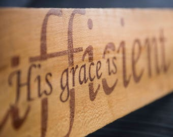 His Grace Is Sufficient Wooden Sign