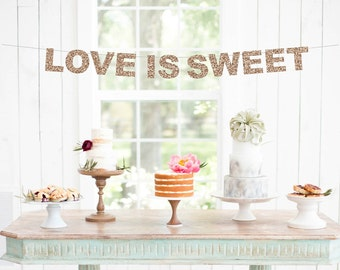 Love is Sweet Banner, Gold Glitter Wedding Banner, Love is Sweet Sign, Love Banner, Engagement Banner, Dessert Table Banner, Cake Table