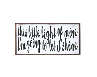 This little light of mine, I'm going to let it shine