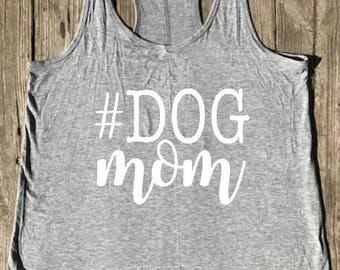 Dog Mom Tank - Dog Lover - #DogMom