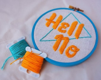 """Hell No 4"""" Hand Embroidered Hoop"""