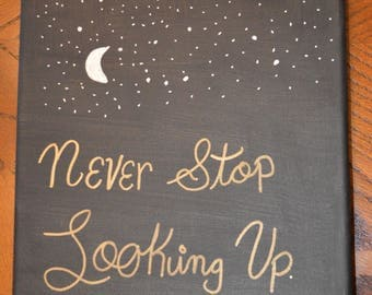 Never Stop Looking Up canvas 8x10