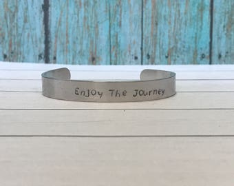 Enjoy The Journey, Motivational Bracelet, Personalized Gift, Customized Jewelry, Unique Gift, Hand Stamped Gift