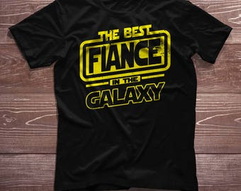 Fiance Shirt - The Best Fiance In The Galaxy - Fiance Gift T-Shirt