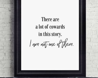 There Are A Lot of Cowards in This Story, Quote Print, Digital Download, Art Print, Wall Decor