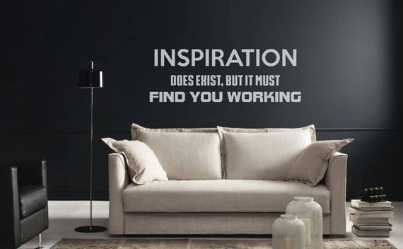 Motivational Vinyl Decal - Inspiration does exist, but it must find you working, Many colors, Artistic mural collection for wall decor