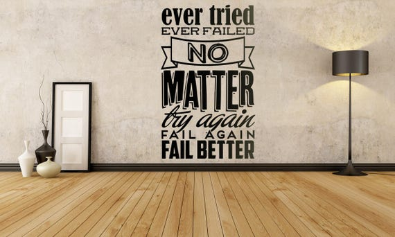 Doesnt matter if you failed, try again.. fail better! Motivational Wall Decal Sticker, Motivational Vinyl decal collection, Inspiring