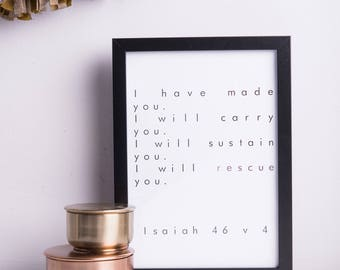 Isaiah 46 v 4 | Print | A4 | A3 | Bible Verse | Typography | Modern | Wedding Gift
