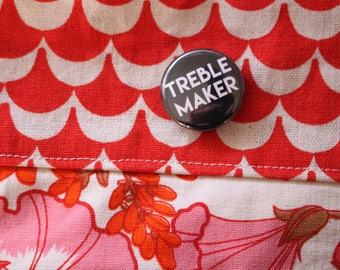 TREBLE MAKER button badge for crocheters! Ideal Christmas gift; from Harbour Crochet