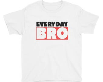 It's Every Day Bro Retro Novelty Youth Short Sleeve T-Shirt