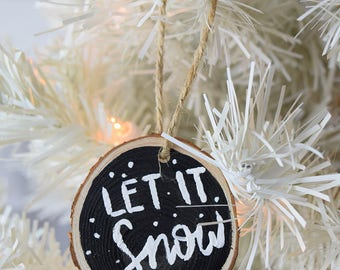 Let it Snow Hand painted Wooden Christmas Ornament