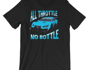 All Throttle No Bottle - Street Racing Import Car Turbo Boosted Drag Race Short-Sleeve Unisex T-Shirt