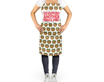 What Do You Mean You Don't Want Another Mince Pie Apron,  Grandma Gift, Kitchen Apron, Baking Queen, Bake Off, Baking Gift ST59