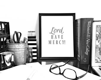 Lord Have Mercy, Printable Poster, Southern Sayings, Printable Wall Art, Printable Quotes, Southern Decor, Home Decor, Wall Decor