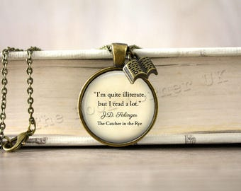 J.D. Salinger, 'I'm Quite Illiterate, But I Read A Lot' Necklace, Catcher In The Rye Quote Key ring, Keychain