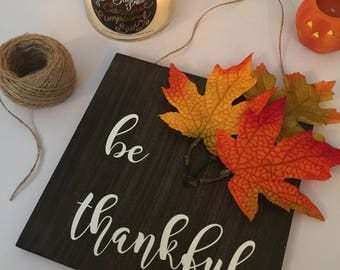 Small be Thankful Sign