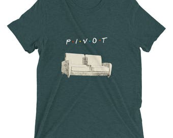 Friends TV Show Shirt / Pivot Triblend Friends Show shirt, Top Friends TV Show Gift Shirt, Funny Friends Shirt, Pivot Friends Couch T-shirt