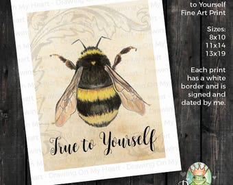 Bee True to Yourself Fine Art Print - Original Hand Painted Watercolor and Colored Pencil - Bumble Bee - 8x10 - 11x14 - 13x19