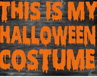 This is my Halloween Costume, Funny Halloween, Halloween Svg,Dxf,Png,Jpeg