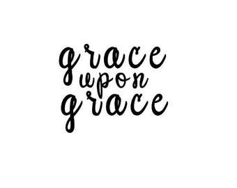 Grace upon Grace  vinyl decal