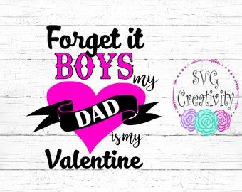 Forget it Boys my dad is my Valentine SVG, Dad is my Valentine SVG
