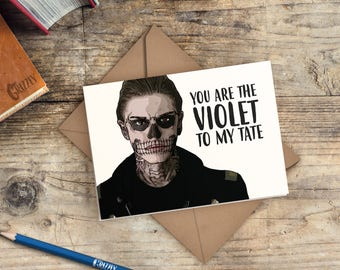 American Horror Story Valentines Card | You Are The Violet To My Tate