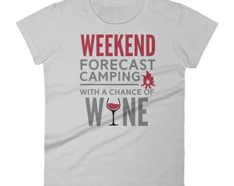 Weekend Forecast Camping With A Chance Of Wine Camper T-Shirt