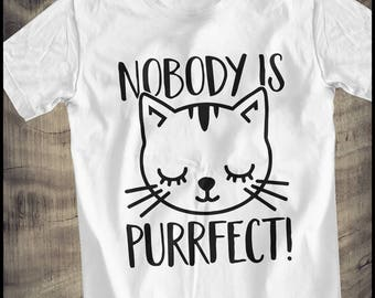 Catshirt - Nobody is purrfect cat T-Shirt - Nobody is perfect cat shirt