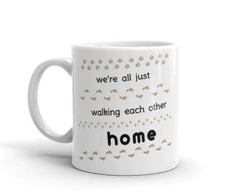 we're all just walking each other home Rumi inspirational quote saying mug gift