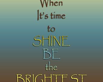 Shine the Brightest Quote