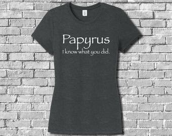 Papyrus: I Know What You Did - Short Sleeve Ladies T-Shirt