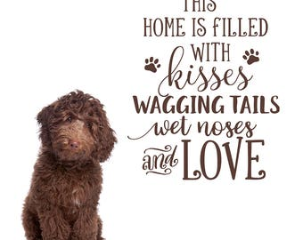 This home is filled with kisses wagging tails wet noses and love - dog quote wall decal