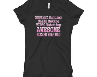 Squishy Hunting, Slime Making, Video Watching Awesome Eleven Year Old, Girl's T-Shirt