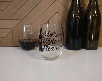 More Wine Please Stemless Wine Glasses // Wine Glasses with Sayings // Personalized Wine Glass // Wine Lover //It's Wine O'Clock