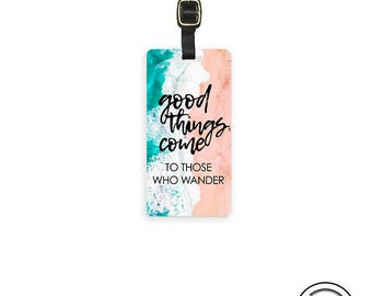 Luggage Tag Good Things Come To those who Wander Personalized Metal Tag, Single Tag  Custom information on Backs