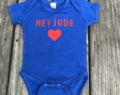 Hey Jude/ Jude/ Name Shirt/ Beetles Shirt/ Newborn/ Baby/ Toddler/ Beetles Fan/ Heart/ Baby Announcement Bodysuit/ Baby Name Shirt