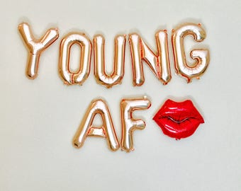Rose Gold Young AF, Rose Gold Balloon Letters, Rose Gold 30, Dirty 30, 30 AF, Thirty AF, Young Af, Rose Gold 30th Birthday, Thirty & Flirty