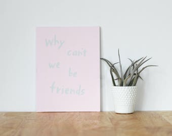 """pink wall art acrylic painting, """"why can't we be friends"""" - are you my bestie, flat 6x8 canvas, gift for friend, best friends, portrait"""