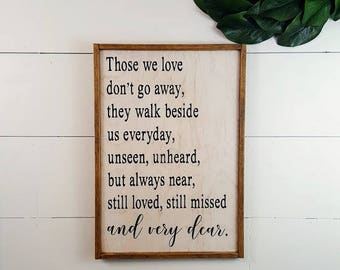 """Those we love don't go away, they walk beside us everyday... - Custom Rustic Wood Sign - 14"""" x 20"""""""