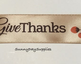 Thanksgiving Ribbon, Autumn or Fall Ribbon, Give Thanks, Satin Style,  2 YARDS, 7/8 inch wide, Made in USA, 100 % Polyester