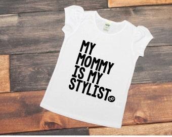 Mommy is my stylist || Little Girls Shirt || Cute girls shirt || Stylist Shirt || Vinyl Shirt || hair stylist shirt || girls toddler tee