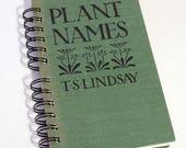 1923 PLANT NAMES Handmade Journal Vintage Upcycled Book Gift for Gardener