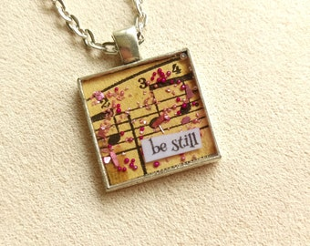 be still - Vintage Art Pendant - Small Square - Inspirational Message - FREE SHIPPING