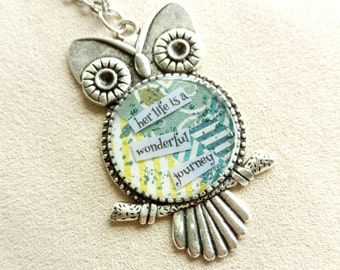 her life is a wonderful journey - Owl Art Pendant - Inspirational Message - FREE SHIPPING
