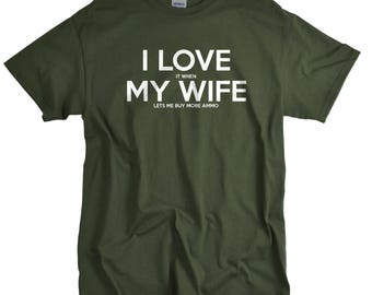 Gun Gifts for Husband - Guns Tshirt - Christmas Gift for Men - I Love It When My Wife Lets Me Buy More Ammo - Gun T Shirt