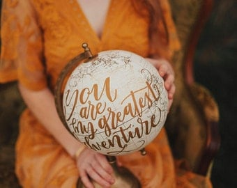 You Are My Greatest Adventure White Hand Lettered Globe Weddings New Baby Engagement