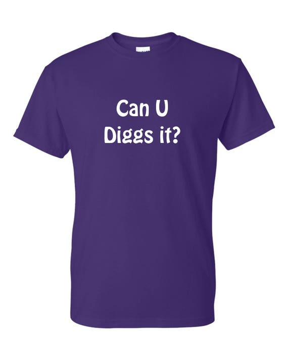 Can U Diggs it? funny t-shirt, Gift for Fathers day, Mother's Day Gift,Christmas gift  Football lovers, t shirt with saying, footbal shirt