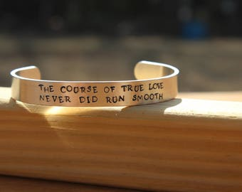 William Shakespeare - Midsummer Night's Dream Literary Quote Metal Stamped Cuff Bracelet - The course of true love never did run smooth.