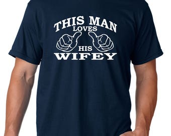 This man loves his wifey, gift for husband, wedding gift, wifey shirt, husband birthday, anniversary gift, gift for him, groom, newlywed